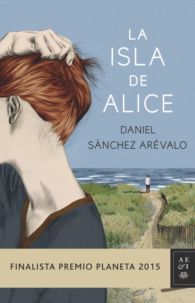 portada_la-isla-de-alice_daniel-sanchez-arevalo_201510211804