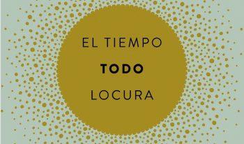 home_el-tiempo-todo-locura_monica-carrillo_201610261624